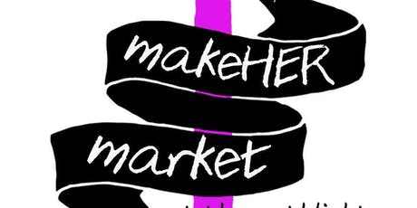 The MakeHER Market at the Mothlight tickets