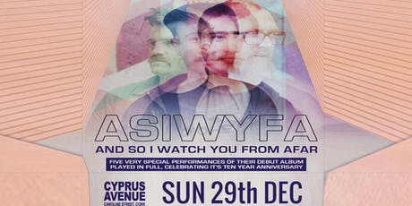 AND SO I WATCH YOU FROM AFAR tickets