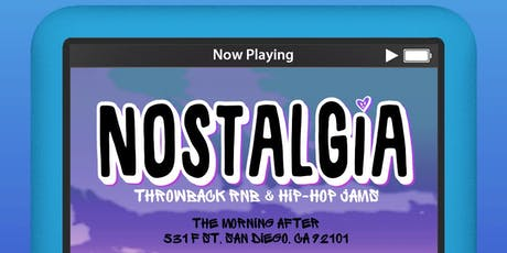 Nostalgia<3: Throwback RnB & Hip Hop Jams  Weekly Saturdays tickets