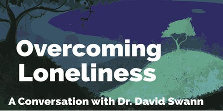 Overcoming Loneliness: A Conversation with Dr. David Swann tickets