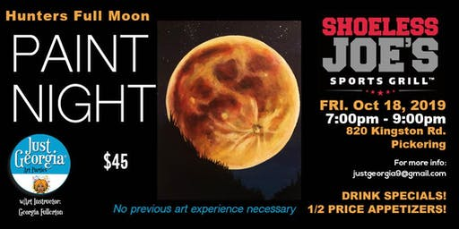 Hunters Full Moon Paint Night @ Shoeless Joe's Pickering
