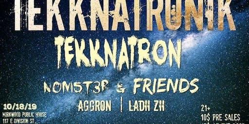 Tekknatron's Return Show Feat N0m5t3r & Friends w/ Guests