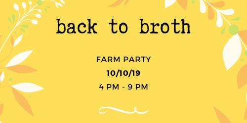 Back To Broth Farm Party