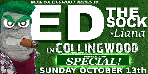 Ed the Sock & Liana Live in Collingwood (2 Showtimes @ 7 & 9)
