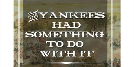 The Yankees Had Something To Do With It: The Battle of Gettysburg through the Diaries of the Union Officers tickets