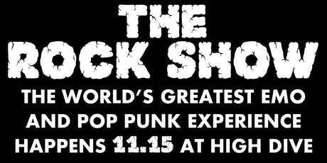 """THE ROCK SHOW"" The World's Greatest EMO and Pop Punk Experience tickets"