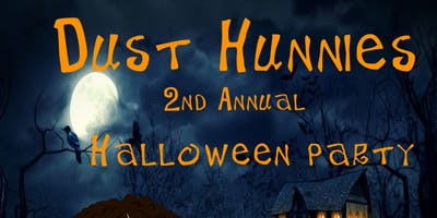 Dust Hunnies 2nd Annual Halloween Party
