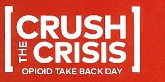 Crush the Crisis, Opioid Take Back Day
