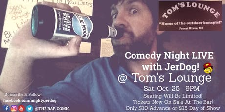 Tom's Lounge (Forest River, ND) presents Comedy Night with JerDog! tickets