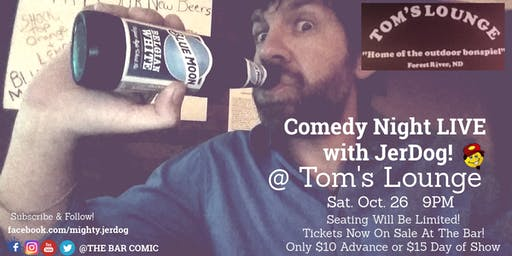 Tom's Lounge (Forest River, ND) presents Comedy Night with JerDog!