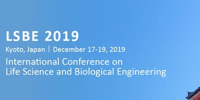 2019 LSBE @ Kyoto, Japan Green Biotechnology & Life Sciences