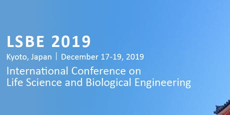 2019 LSBE @ Kyoto, Japan Green Biotechnology & Life Sciences tickets