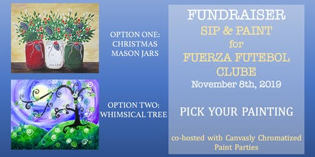 FUNDRAISER: Fuerza Futebol Clube, SIP & PAINT tickets