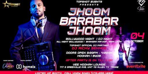 JHOOM BARABAR JHOOM | BOLLYWOOD NIGHT