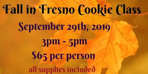 Fall in Fresno cookie class