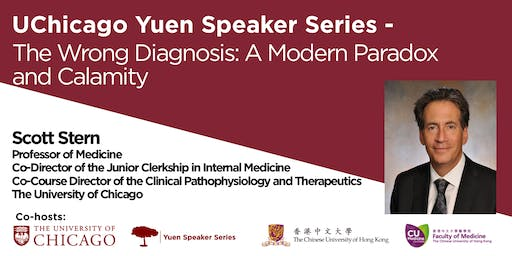 Yuen Speaker Series - The Wrong Diagnosis : A Modern Paradox and Calamity By Dr. Scott Stern