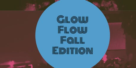 Glow Flow Fall Edition tickets