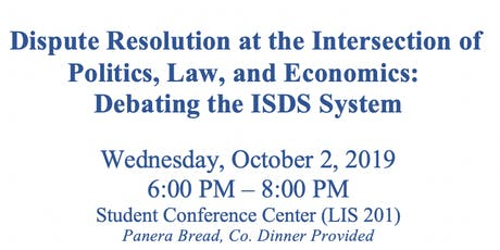 Dispute Resolution at the Intersection of  Politics, Law, and Economics: Debating the ISDS System tickets