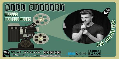Will Burkart from Sirus XM Comedy Radio! tickets