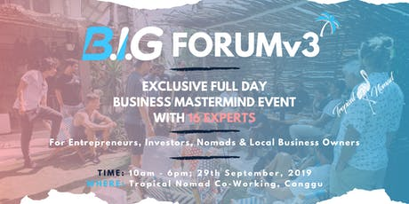 B.I.G FORUM v3 | Bali Business Mastermind with 16 Experts tickets
