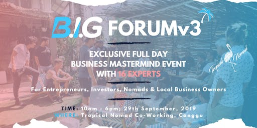 B.I.G FORUM v3 | Bali Business Mastermind with 16 Experts