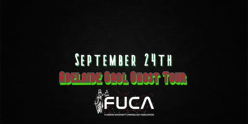 FUCA Presents- Adelaide Gaol Ghost Tour