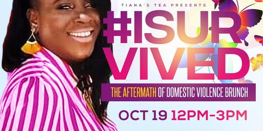 #ISURVIVED: The Aftermath of Domestic Violence