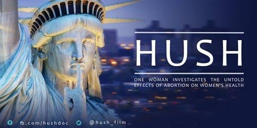 PRO-LIFE FILM SERIES: HUSH-The Untold Effects of Abortion on Women's Health