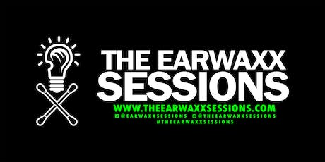 The EarWaxx Sessions 10/8/19 tickets