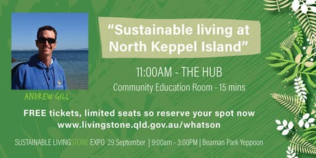 Andrew Gill - Sustainable Living at North Keppel Island tickets