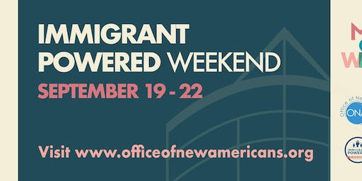 Immigrant Powered Weekend