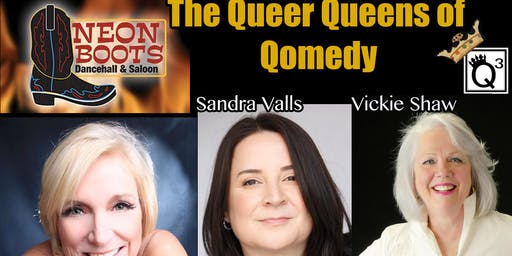 The Hilarious QUEER QUEENS OF COMEDY SHOW & VIP Meet & Greet-BACK BY POPULAR DEMAND!