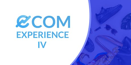 E-Commerce Experience IV tickets