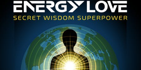 ENERGY LOVE - Secret Wisdom Superpower tickets