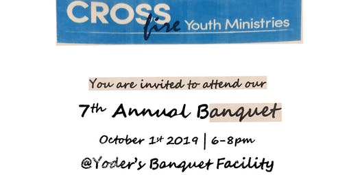 CrossFire Youth Ministries 7th Annual Banquet - ERSVP