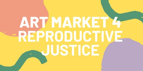Art Market 4 Reproductive Justice tickets
