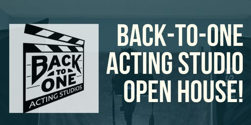 Back-to-One Acting Studio Open House