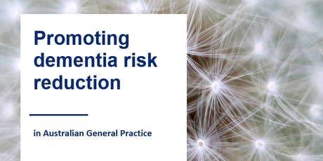 Promoting Dementia Risk Reduction in Australian General Practice tickets