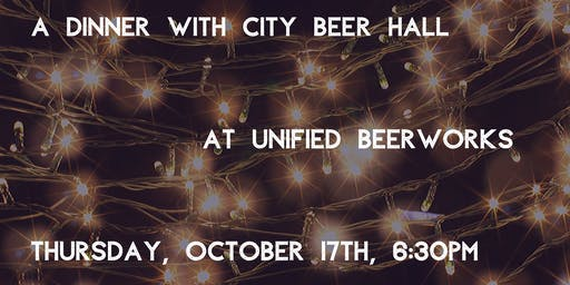 Dinner at Unified Beerworks with City Beer Hall