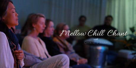 Mellow Chill Chant Sunday with Gayatri & Anah tickets