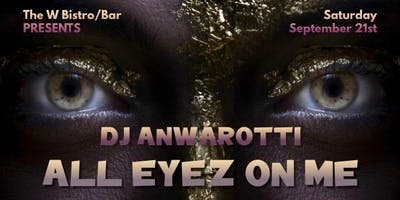 ALL EYEZ ON ME - DJ ANWAROTTI