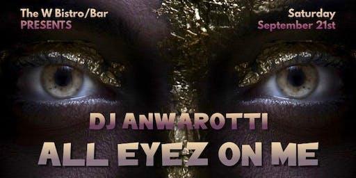 ALL EYEZ ON ME - DJ ANWAROTTI