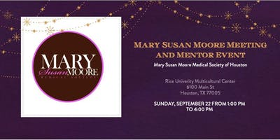 Mary Susan Moore Medical Society Meeting and Mentoring Event