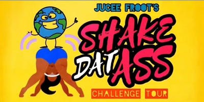 Jucee Froot Shake Dat A$$ Challenge Tour