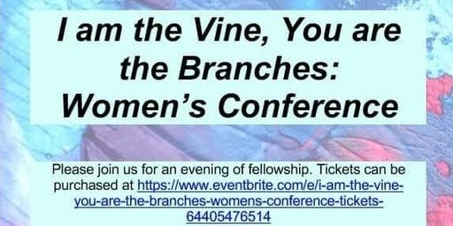 I am the Vine, You are the Branches: Women's Conference