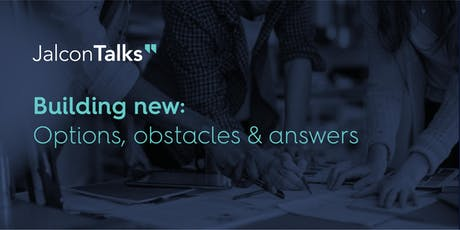 Building New: Options, Obstacles & Answers Talk tickets