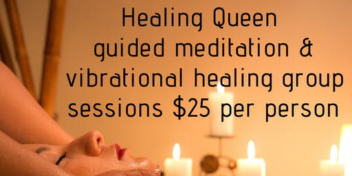 Healing Queen Group Guided Meditation & Vibrational Healing