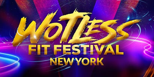 WOTLESS FIT FESTIVAL NY
