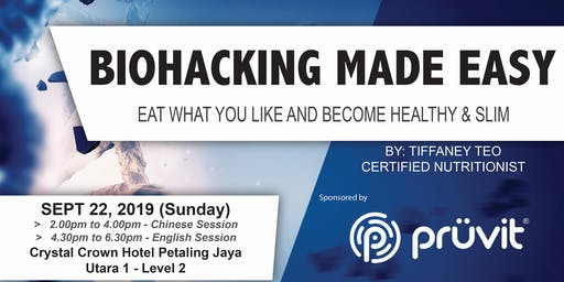 BIOHACKING MADE EASY (KL-English Session)