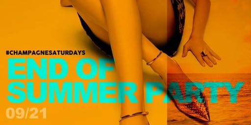END OF SUMMER PARTY! #ChampagneSaturdays